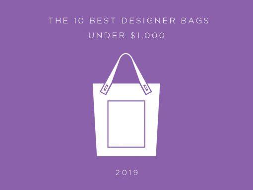 The Ten Best Designer Bags Under $1,000, Spring 2019 Edition