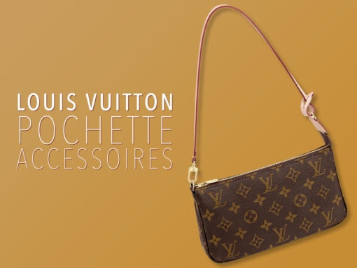 Throwback Thursday: An Ode to the Louis Vuitton Pochette Accessoires