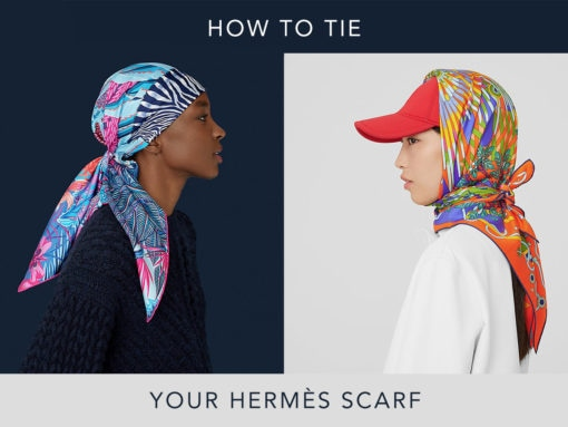 Guide: How to Tie Your Hermès Scarf